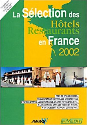 A Selection of Hotels-Restaurants France 2002