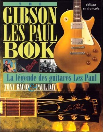 The Gibson Les Paul Book (French)