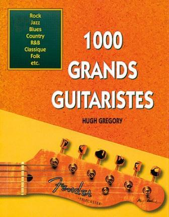 1000 Great Guitarists (French)