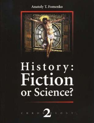 History: v. 2: Fiction or Science?