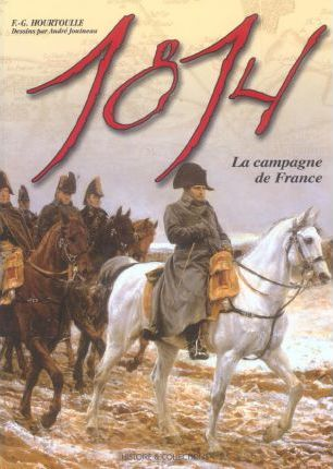 1814, the Campaign for France (French Edition)