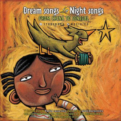 Dream Songs Night Songs : From China to Senegal