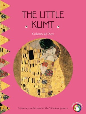 The Little Klimt : A Journey to the Land of the Viennese Painter