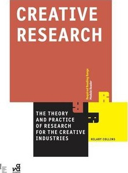:Creative Research: The Theory and Practice of Research for the Creative Industries
