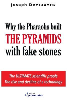 Why the Pharaohs Built the Pyramids with Fake Stones