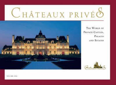 The World of Private Castles, Palaces and Estates: v. 1