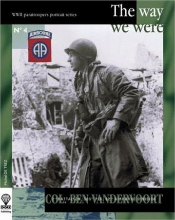 Col. Ben Vandervoort : The Way We Were