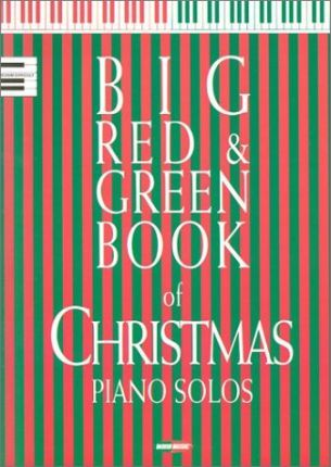 The Big Red and Green Book of Christmas Piano Solos