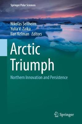 Arctic Triumph  Northern Innovation and Persistence