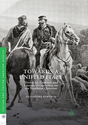 Towards a Unified Italy  Historical, Cultural, and Literary Perspectives on the Southern Question