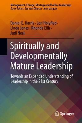 Spiritually and Developmentally Mature Leadership  Towards an Expanded Understanding of Leadership in the 21st Century
