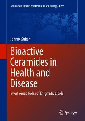 Bioactive Ceramides in Health and Disease : Intertwined Roles of Enigmatic Lipids