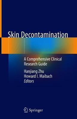 Skin Decontamination  A Comprehensive Clinical Research Guide