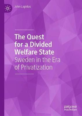 The Quest for a Divided Welfare State  Sweden in the Era of Privatization