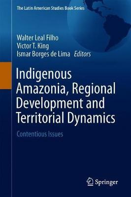 Indigenous Amazonia, Regional Development and Territorial Dynamics