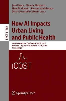How AI Impacts Urban Living and Public Health  17th International Conference, ICOST 2019, New York City, NY, USA, October 14-16, 2019, Proceedings