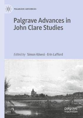 Palgrave Advances in John Clare Studies : Simon K vesi : 9783030433734