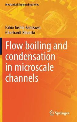 Flow boiling and condensation in microscale channels