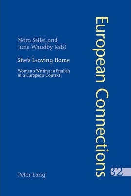 She's Leaving Home: Women's Writing in English in a European Context