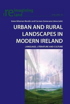 Urban and Rural Landscapes in Modern Ireland: Language, Literature and Culture