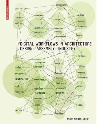 Digital Workflows in Architecture : Design-Assembly-Industry