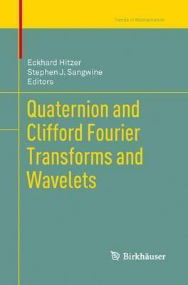 Quaternion and Clifford Fourier Transforms and Wavelets