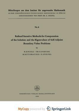 Refined Iterative Methods for Computation of the Solution and the Eigenvalues of Self-Adjoint-Boundary Value Problems