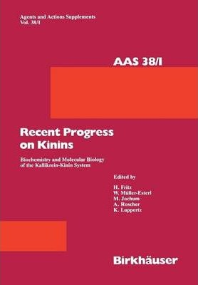 Recent Progress on Kinins: Biochemistry and Molecular Biology of the Kallikrein-Kinin System
