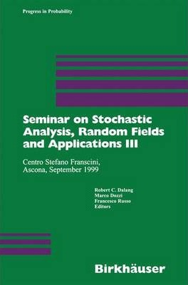 Seminar on Stochastic Analysis, Random Fields and Applications III