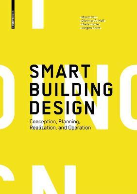 Smart Building Design  Conception, Planning, Realization, and Operation