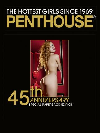 Penthouse: 45th Anniversary Special Edition : The Hottest Girls since 1969