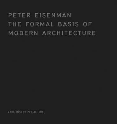 Formal Basis of Modern Architecture (1964)