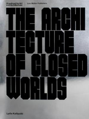 The Architecture of Closed Worlds : Or, What is the Power of Shit?