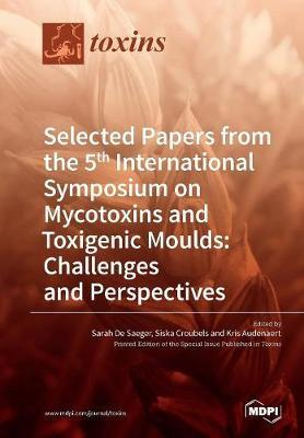 Selected Papers from the 5th International Symposium on Mycotoxins