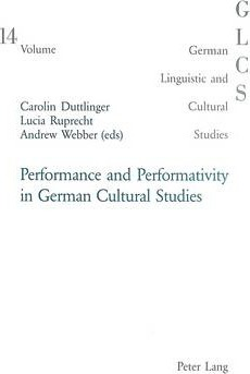 Performance and Performativity in German Cultural Studies