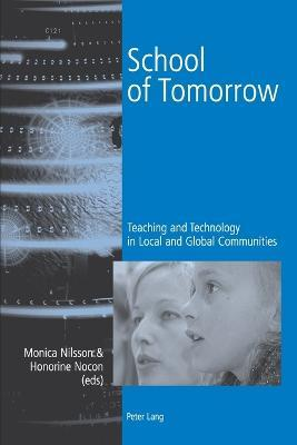School of Tomorrow: Teaching and Technology in Local and Global Communities