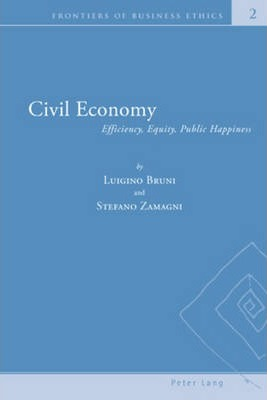 Civil Economy: Efficiency, Equity, Public Happiness
