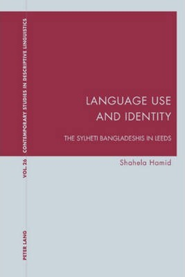 Language Use and Identity: The Sylheti Bangladeshis in Leeds
