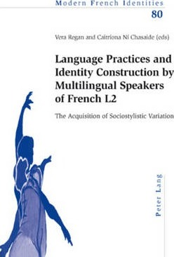 Language Practices and Identity Construction by Multilingual Speakers of French L2: The Acquisition of Sociostylistic Variation