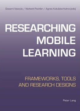 Researching Mobile Learning  Frameworks, Tools and Research Designs