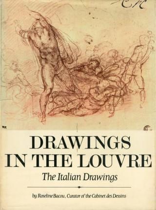 Drawings in the Louvre. The italian drawings