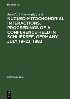Nucleo-mitochondrial interactions. Proceedings of a conference held in Schliersee, Germany, July 19-23, 1983