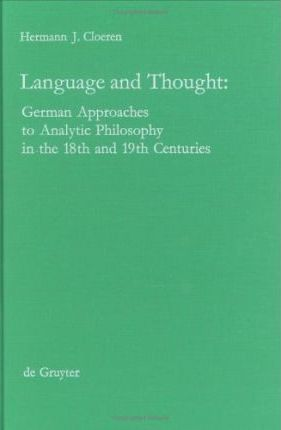 Language and Thought German Approaches to Analytic Philosophy in the 18th and 19th Centuries