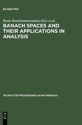 Banach Spaces and their Applications in Analysis