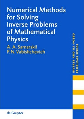 Numerical Methods for Solving Inverse Problems of Mathematical Physics