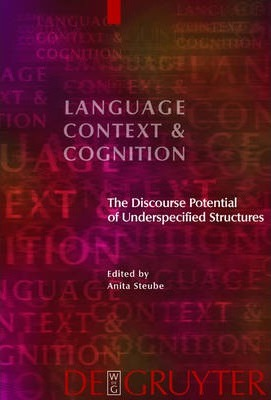The Discourse Potential of Underspecified Structures