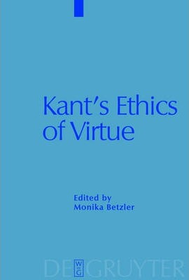 Kant's Ethics of Virtue