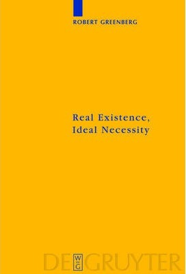Real Existence, Ideal Necessity