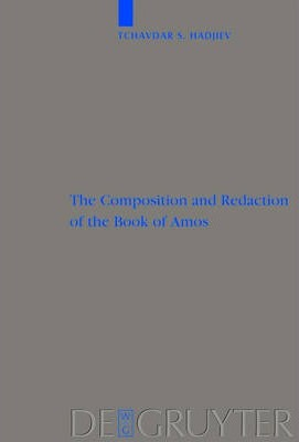 The Composition and Redaction of the Book of Amos