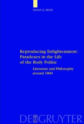 Reproducing Enlightenment: Paradoxes in the Life of the Body Politic